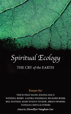 Spiritual Ecology: The Cry of the Earth - Hanh, Thich Nhat, and Macy, Joanna, and Berry, Wendell