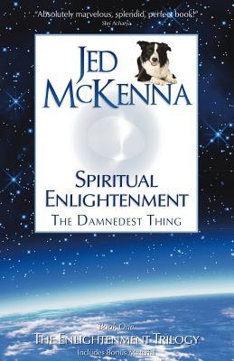 Spiritual Enlightenment: The Damnedest Thing - McKenna, Jed