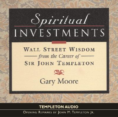 Spiritual Investments Aud CD - Templeton Foundation, and Moore, Gary, Sir