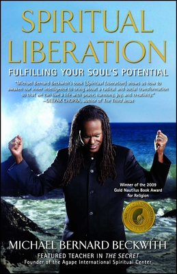 Spiritual Liberation: Fulfilling Your Soul's Potential - Beckwith, Michael Bernard, Rev.