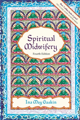Spiritual Midwifery - Gaskin, Ina May