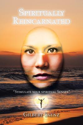 Spiritually Reincarnated - Saenz, Gilbert
