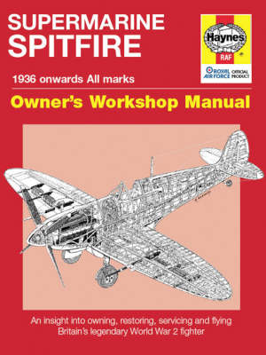 Spitfire Manual: An insight into owning, restoring, servicing and flying Britain's legendary World War II fighter - Price, Alfred, Dr., and Blackah, Paul, MBE