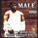 Spittin' Seedz Makin' Platinum Babiez
