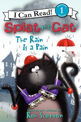 Splat the Cat: The Rain Is a Pain - Scotton, Rob