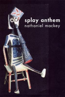 Splay Anthem - Mackey, Nathaniel