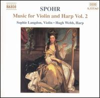 Spohr: Music for Violin and Harp, Vol. 2 - Alison Smart (soprano); Hugh Webb (harp); Roger Montgomery (horn); Sophie Langdon (violin); Susan Dorey (cello)