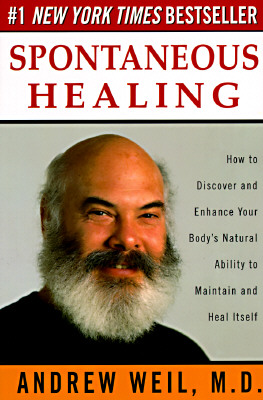 Spontaneous Healing - Weil, Andrew, MD