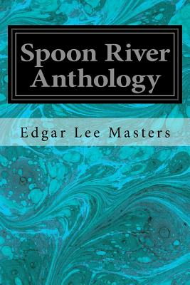 spoon river anthology monologue Free kindle book and epub digitized and proofread by project gutenberg.