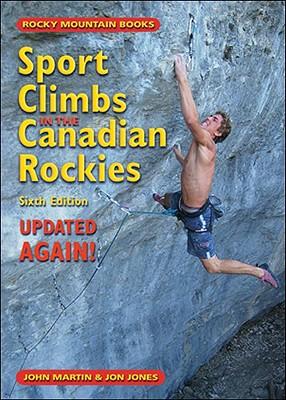 Sport Climbs in the Canadian Rockies - Martin, John, and Jones, Jon