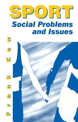 Sport: Social Problems and Issues - Kew, Frank