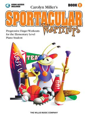 Sportacular Warmups - Book 1: Progressive Finger Workouts Book/Audio - Miller, Carolyn (Composer)