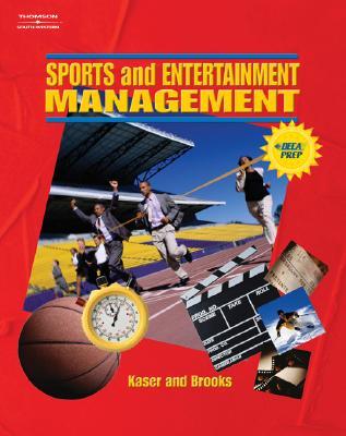 Sports and Entertainment Management - Kaser, Ken, and Brooks, John R