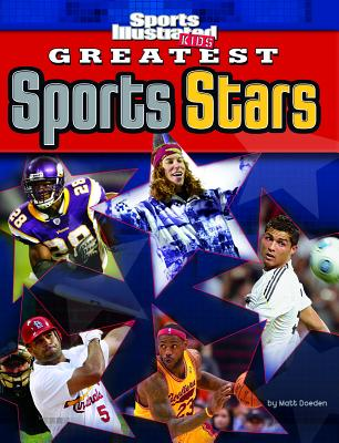 """Sports Illustrated"" Kids - Greatest Sports Stars - Doeden, Matt"