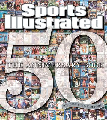 Sports Illustrated: The 50th Anniversary Book - Sports Illustrated (Creator)
