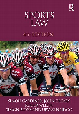 Sports Law - Gardiner, Simon, and O'Leary, John, and Welch, Roger