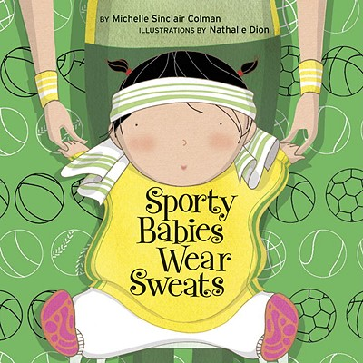 Sporty Babies Wear Sweats - Colman, Michelle Sinclair