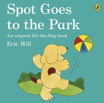 Spot Goes to the Park - Hill, Eric