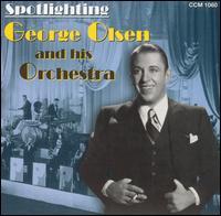 Spotlighting George Olsen and His Orchestra - George Olsen