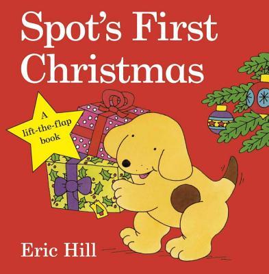 Spot's First Christmas - Hill, Eric