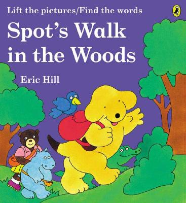 Spot's Walk in the Woods -