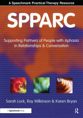 SPPARC: Supporting Partners of People with Aphasia in Relationships and Conversation -