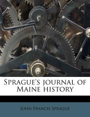 Sprague's Journal of Maine History - Sprague, John Francis
