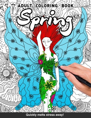 Spring Adults Coloring Book: nature fairies magical creatures seasons trees springtime for adults relaxation art large creativity grown ups coloring relaxation stress relieving patterns anti boredom anti anxiety intricate ornate therapy - Books, Craft Genius