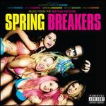 Spring Breakers [Original Motion Picture Soundtrack]