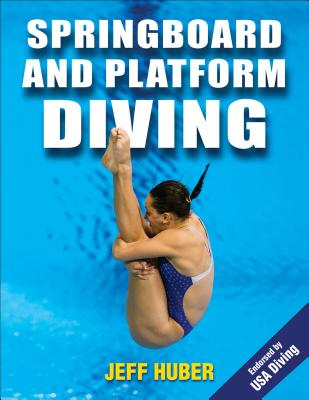 Springboard and Platform Diving - Huber, Jeffrey