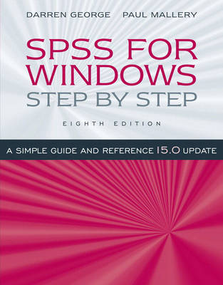 SPSS for Windows Step by Step: A Simple Guide and Reference, 15.0 Update - George, Darren, and Mallery, Paul