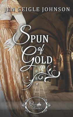 Spun of Gold - Johnson, Jen Geigle