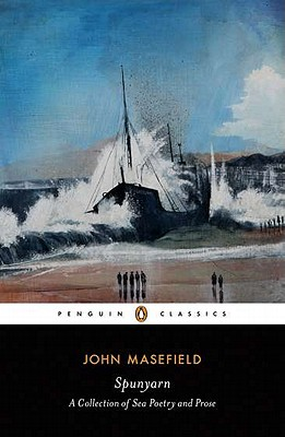 Spunyarn: Sea Poetry and Prose - Masefield, John