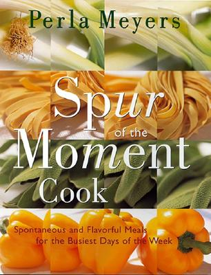 Spur of the Moment Cook - Meyers, Perla