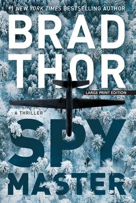 Spymaster: A Thriller - Thor, Brad