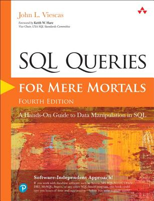 SQL Queries for Mere Mortals: A Hands-On Guide to Data Manipulation in SQL - Viescas, John