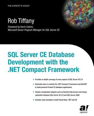 SQL Server CE Database Development with the .Net Compact Framework - Tiffany, Rob