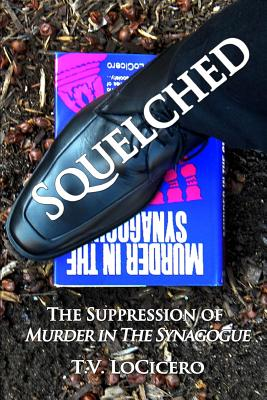 Squelched: The Suppression of Murder in the Synagogue - Locicero, T V
