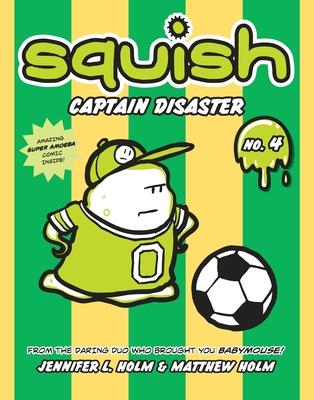 Squish #4: Captain Disaster -