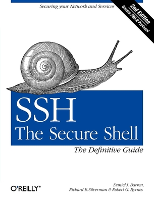 SSH, the Secure Shell: The Definitive Guide - Barrett, Daniel J, and Silverman, Richard E, and Byrnes, Robert G, PH.D.