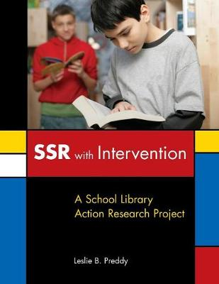 Ssr with Intervention: A School Library Action Research Project - Preddy, Leslie B