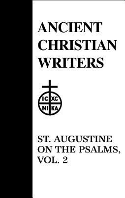 St. Augustine on the Psalms - Augustine, St, and Hebgin, Dame Scholastica (Text by), and Corrigan, Dame Felicitas (Text by)