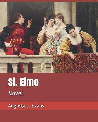 St. Elmo: Novel - Evans, Augusta J