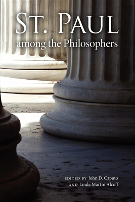 St. Paul Among the Philosophers - Caputo, John D (Editor), and Alcoff, Linda Martin (Editor)