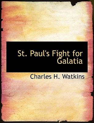 St. Paul's Fight for Galatia - Watkins, Charles H