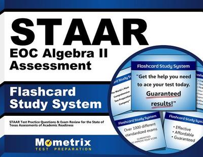Staar Eoc Algebra II Assessment Flashcard Study System: Staar Test Practice Questions & Exam Review - Staar Exam Secrets Test Prep Team