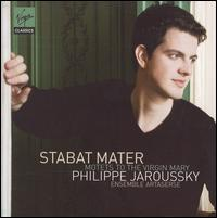 Stabat Mater: Motets to the Virgin Mary - Ensemble Artaserse; Marie-Nicole Lemieux (contralto); Philippe Jaroussky (counter tenor)