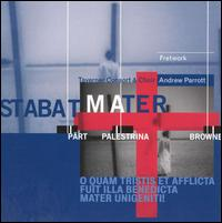 Stabat Mater - Deborah Miles-Johnson (mezzo-soprano); Fretwork (viol); Joanne Andrews (soprano); Simon Berridge (tenor); Taverner Choir;...