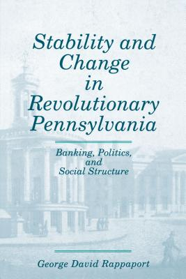 Stability & Change in Revol. Penna - Rappaport, George David