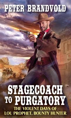 Stagecoach to Purgatory - Brandvold, Peter